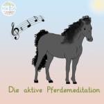 Die aktive Pferdemeditation