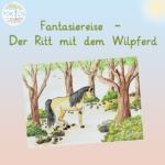 Fantasiereise - Der Ritt mit dem WIldpferd