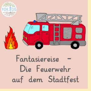 Fantasiereise Feuerwehr