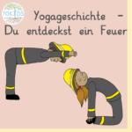 Yogageschichte - Du entdeckst ein Feuer